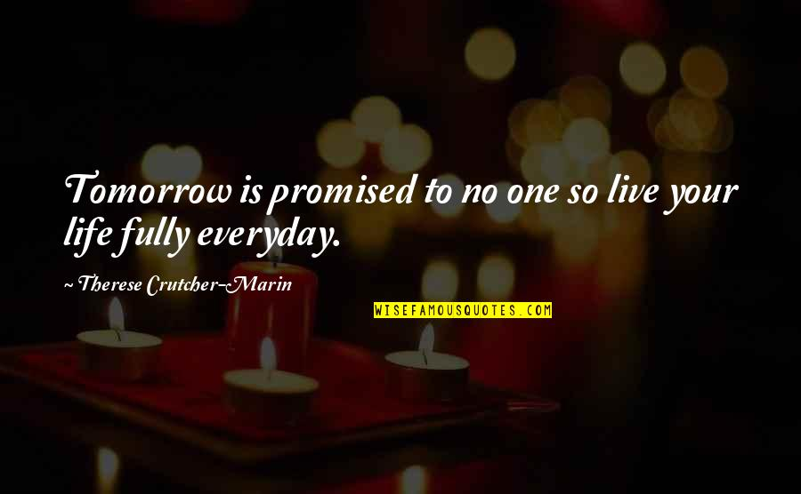 Youre Not Promised Tomorrow Quotes Top 36 Famous Quotes About You