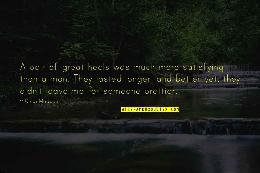 You're Prettier Than Me Quotes By Cindi Madsen: A pair of great heels was much more