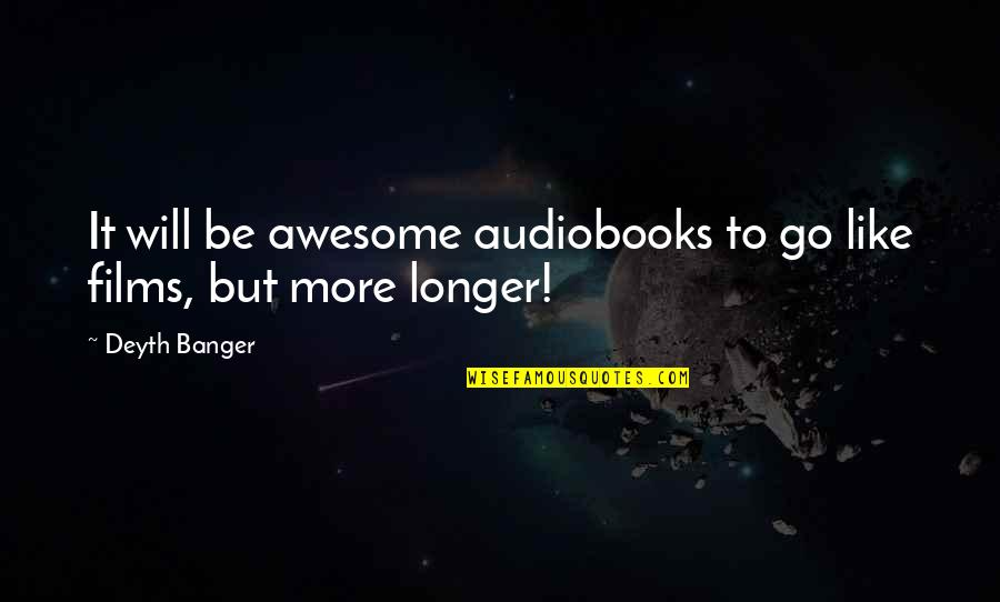 You're So Awesome Quotes By Deyth Banger: It will be awesome audiobooks to go like