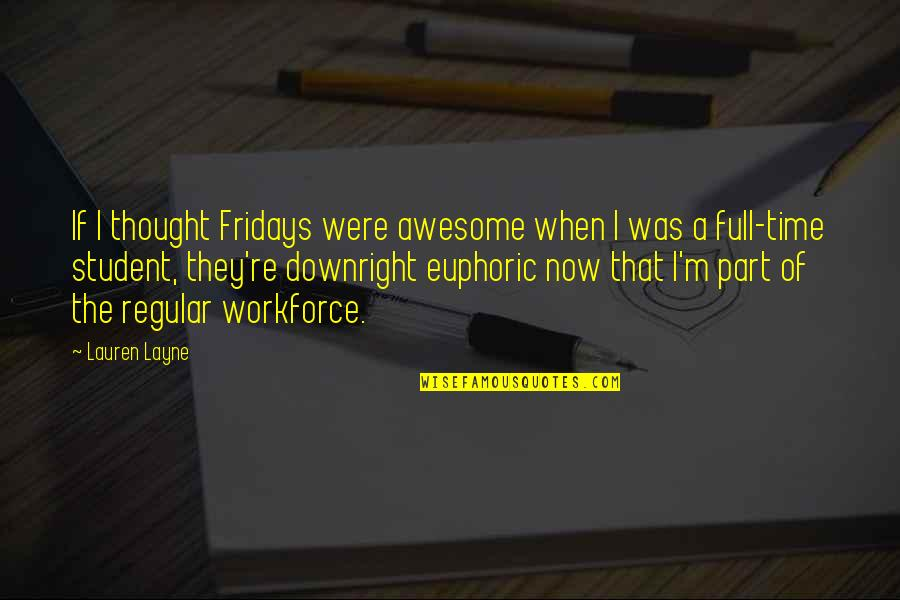 You're So Awesome Quotes By Lauren Layne: If I thought Fridays were awesome when I