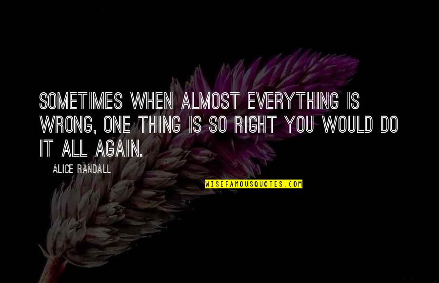 You're So Wrong Quotes By Alice Randall: Sometimes when almost everything is wrong, one thing