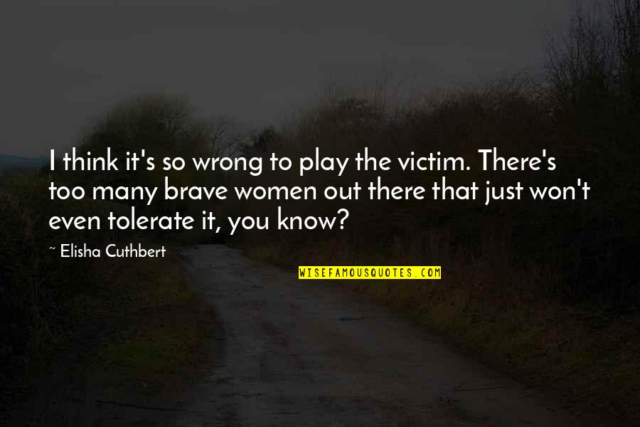 You're So Wrong Quotes By Elisha Cuthbert: I think it's so wrong to play the