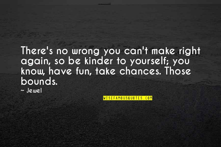 You're So Wrong Quotes By Jewel: There's no wrong you can't make right again,