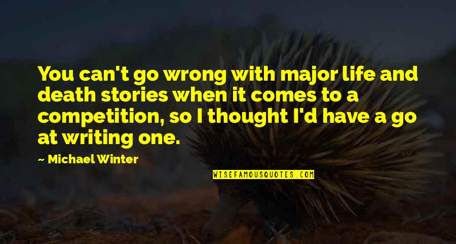You're So Wrong Quotes By Michael Winter: You can't go wrong with major life and