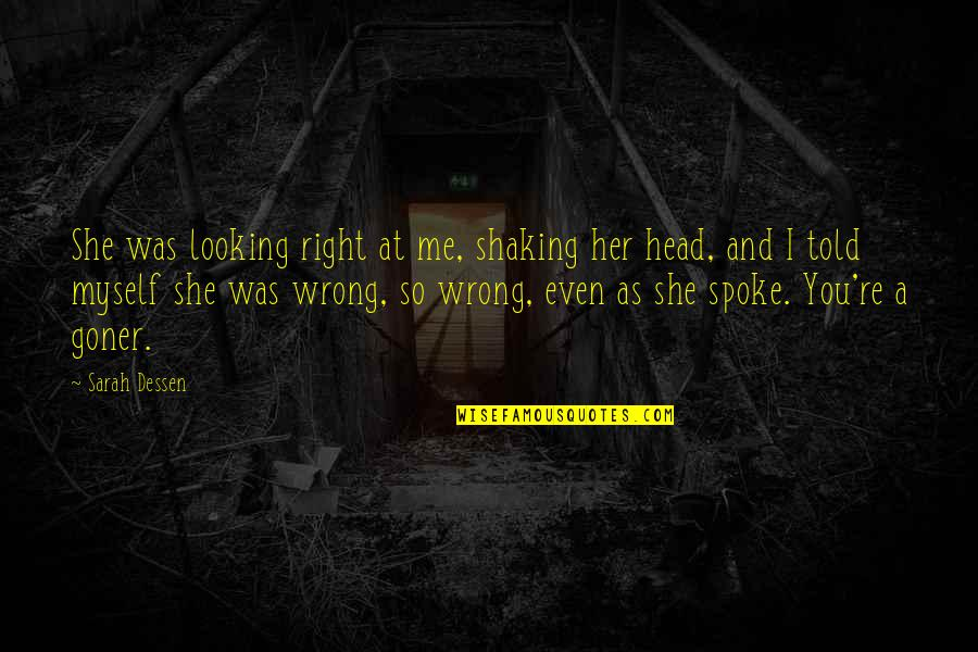 You're So Wrong Quotes By Sarah Dessen: She was looking right at me, shaking her