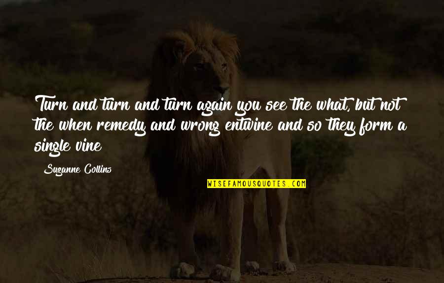 You're So Wrong Quotes By Suzanne Collins: Turn and turn and turn again you see