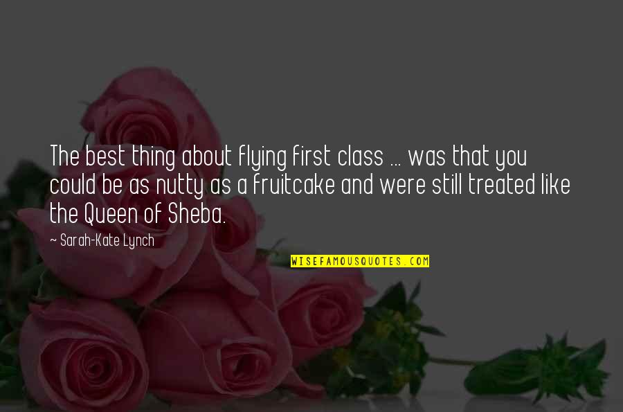 You're The Best Thing Quotes By Sarah-Kate Lynch: The best thing about flying first class ...