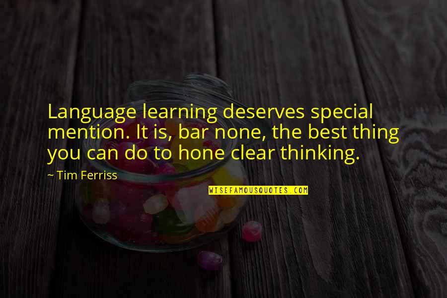 You're The Best Thing Quotes By Tim Ferriss: Language learning deserves special mention. It is, bar