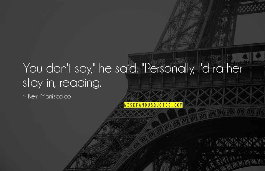 "Yourofsky's Quotes By Kerri Maniscalco: You don't say,"" he said. ""Personally, I'd rather"