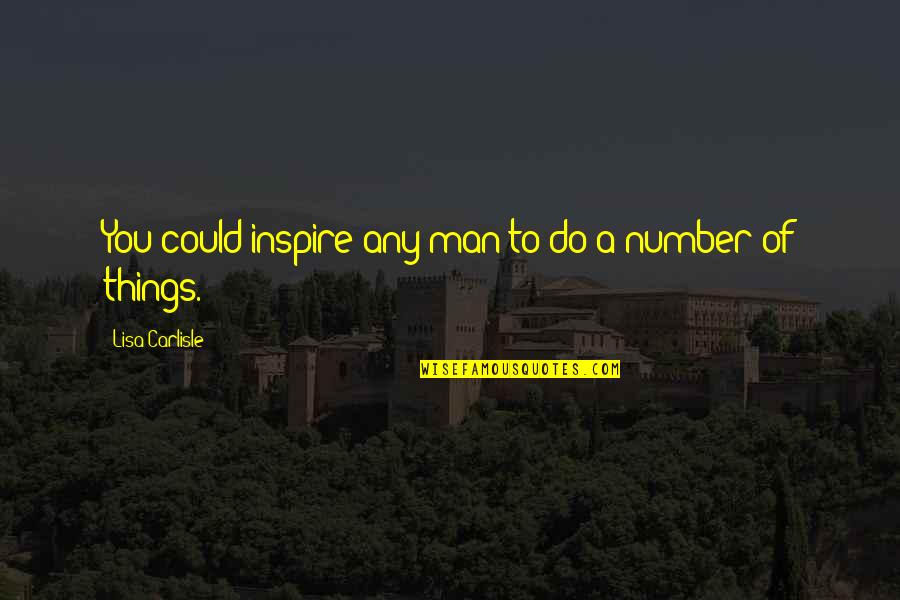 Yourofsky's Quotes By Lisa Carlisle: You could inspire any man to do a