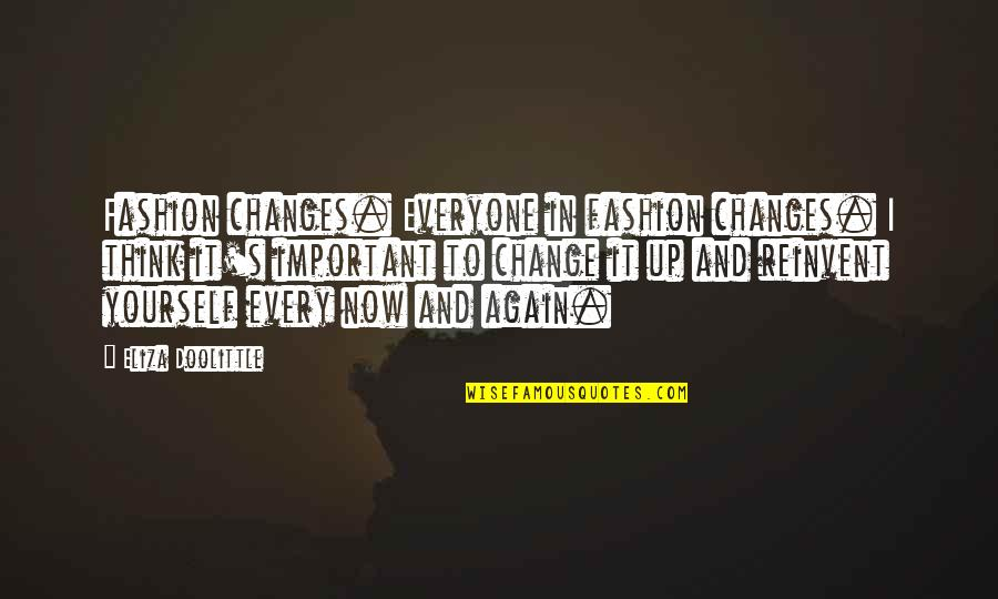 Yourself And Change Quotes By Eliza Doolittle: Fashion changes. Everyone in fashion changes. I think