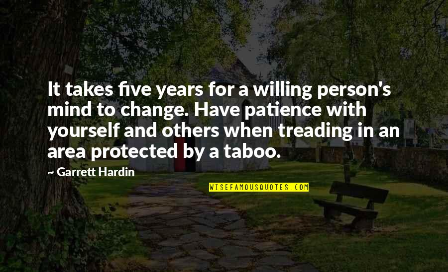 Yourself And Change Quotes By Garrett Hardin: It takes five years for a willing person's
