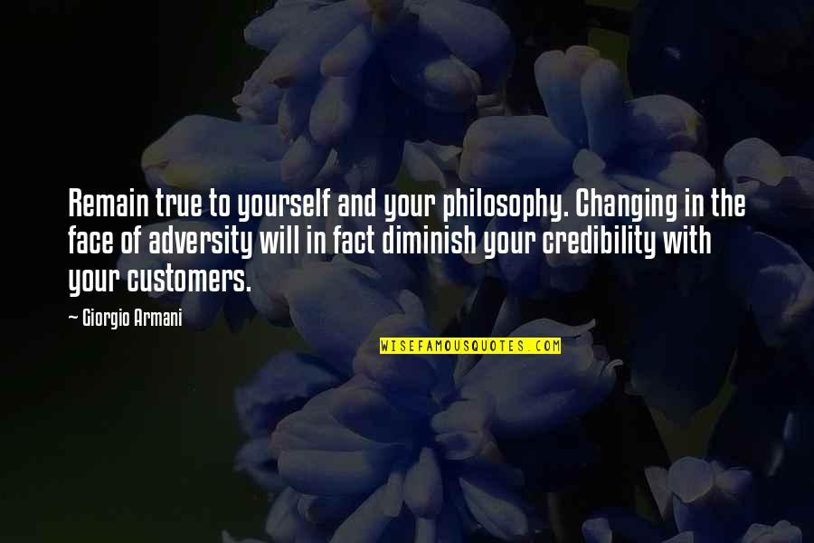 Yourself And Change Quotes By Giorgio Armani: Remain true to yourself and your philosophy. Changing