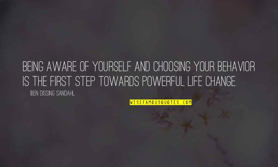 Yourself And Change Quotes By Iben Dissing Sandahl: Being aware of yourself and choosing your behavior