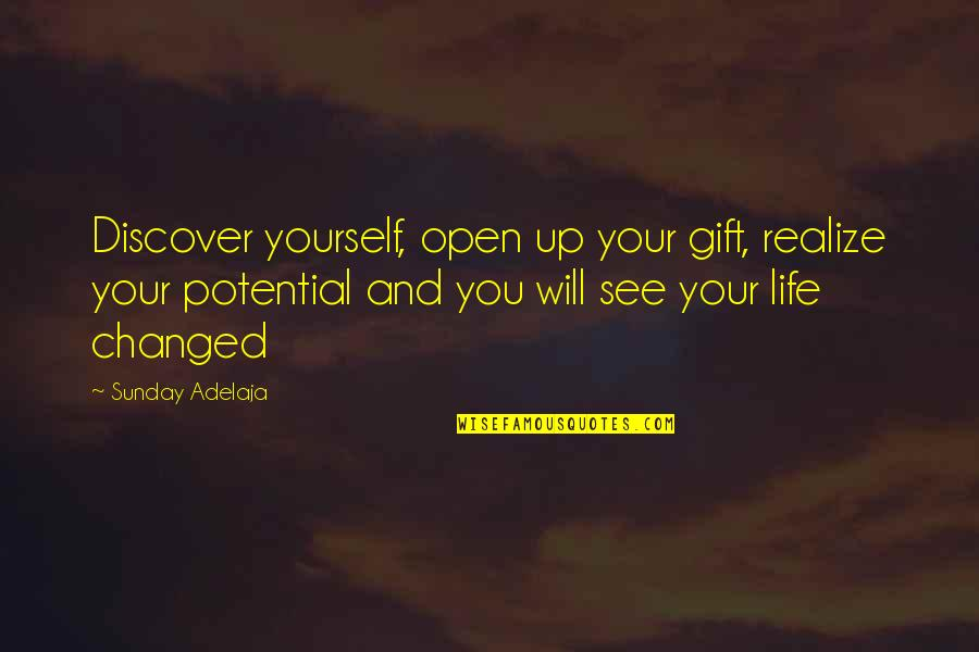 Yourself And Change Quotes By Sunday Adelaja: Discover yourself, open up your gift, realize your