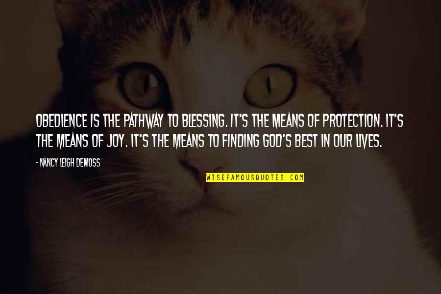 Youth Motivational Quotes By Nancy Leigh DeMoss: Obedience is the pathway to blessing. It's the