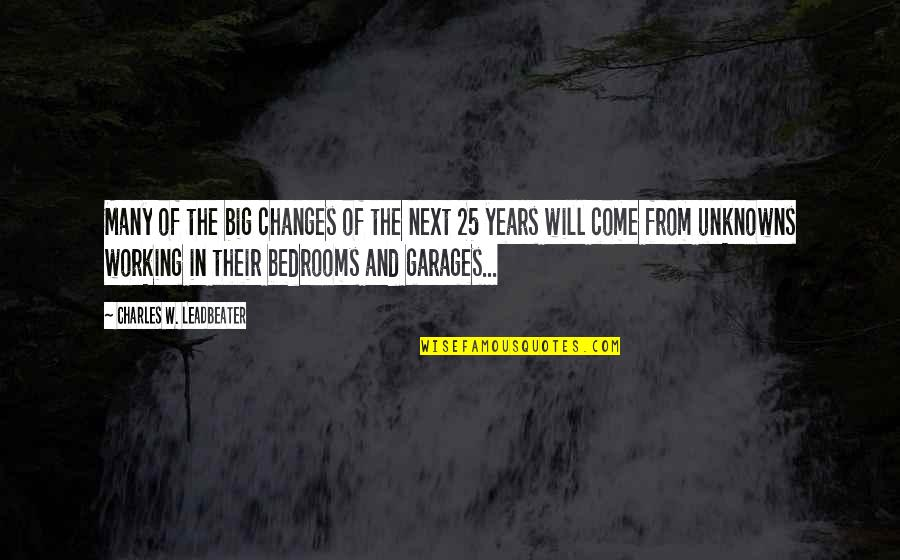 Youth Our Future Quotes By Charles W. Leadbeater: Many of the big changes of the next