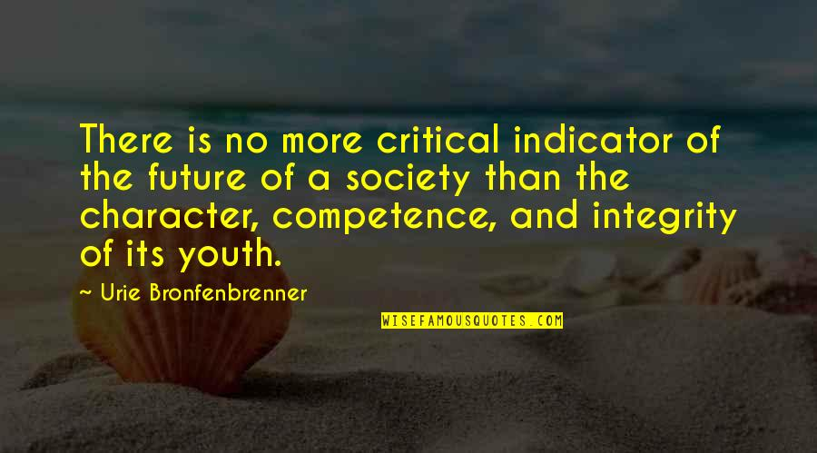 Youth Our Future Quotes By Urie Bronfenbrenner: There is no more critical indicator of the