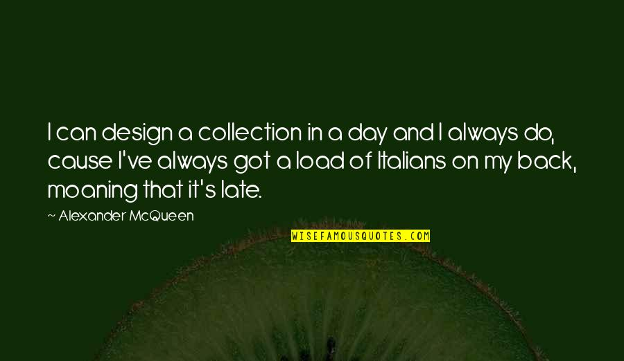 You've Always Got My Back Quotes By Alexander McQueen: I can design a collection in a day