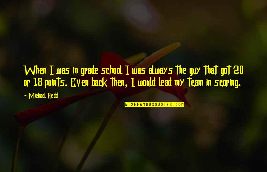 You've Always Got My Back Quotes By Michael Redd: When I was in grade school I was