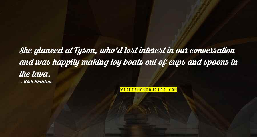 You've Lost Interest Quotes By Rick Riordan: She glanced at Tyson, who'd lost interest in