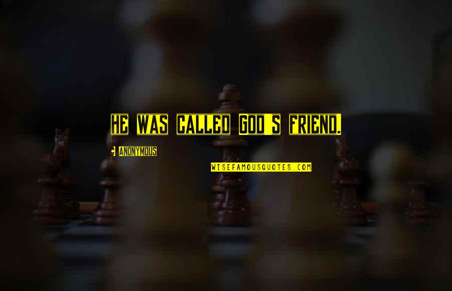 Yukimura Quotes By Anonymous: he was called God's friend.