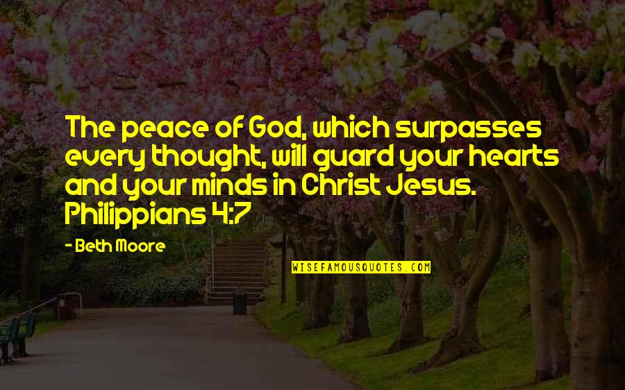Yukimura Quotes By Beth Moore: The peace of God, which surpasses every thought,