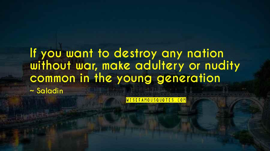 Yung Feeling Na Crush Quotes By Saladin: If you want to destroy any nation without