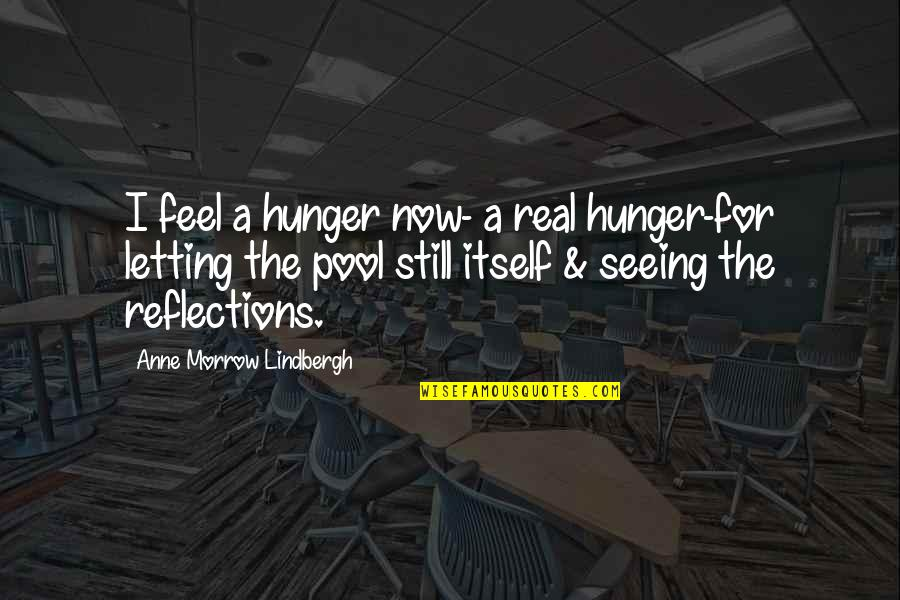Yunmen Wenyan Quotes By Anne Morrow Lindbergh: I feel a hunger now- a real hunger-for