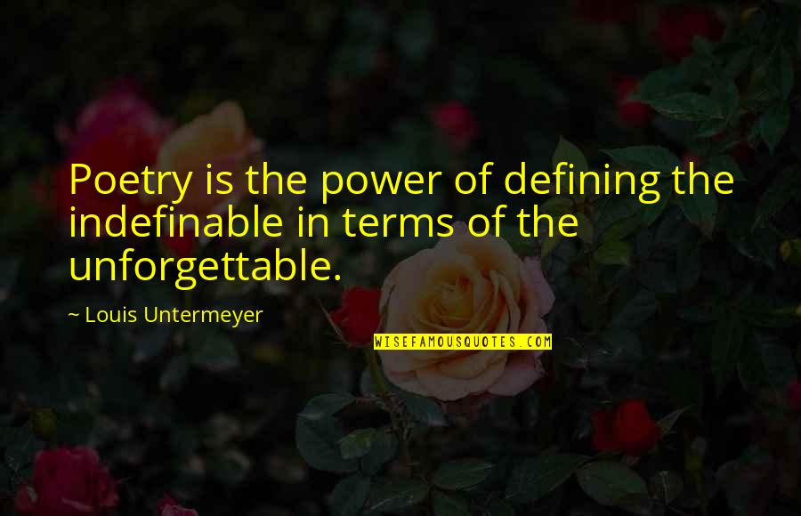 Yusai Sakai Quotes By Louis Untermeyer: Poetry is the power of defining the indefinable