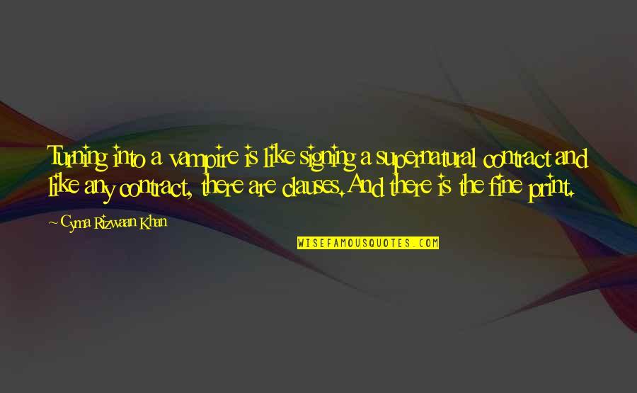 Yutaka Ozaki Quotes By Cyma Rizwaan Khan: Turning into a vampire is like signing a