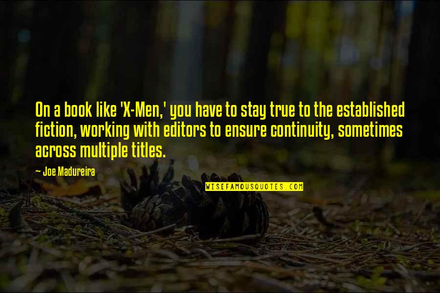 Yutaka Ozaki Quotes By Joe Madureira: On a book like 'X-Men,' you have to