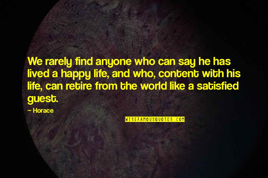 Yuuzan Yoshida Quotes By Horace: We rarely find anyone who can say he