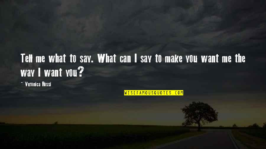 Yuuzan Yoshida Quotes By Veronica Rossi: Tell me what to say. What can I