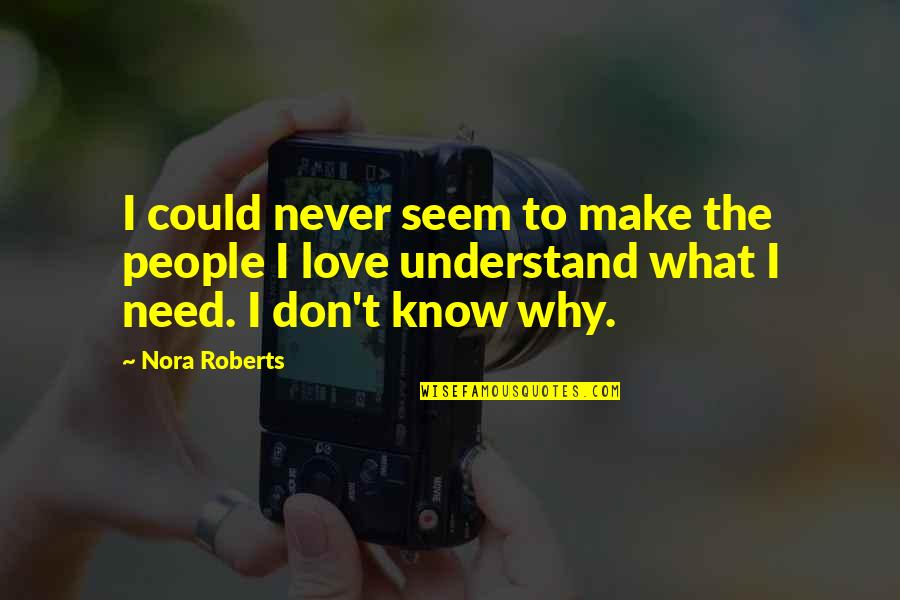 Yvette Williams Quotes By Nora Roberts: I could never seem to make the people