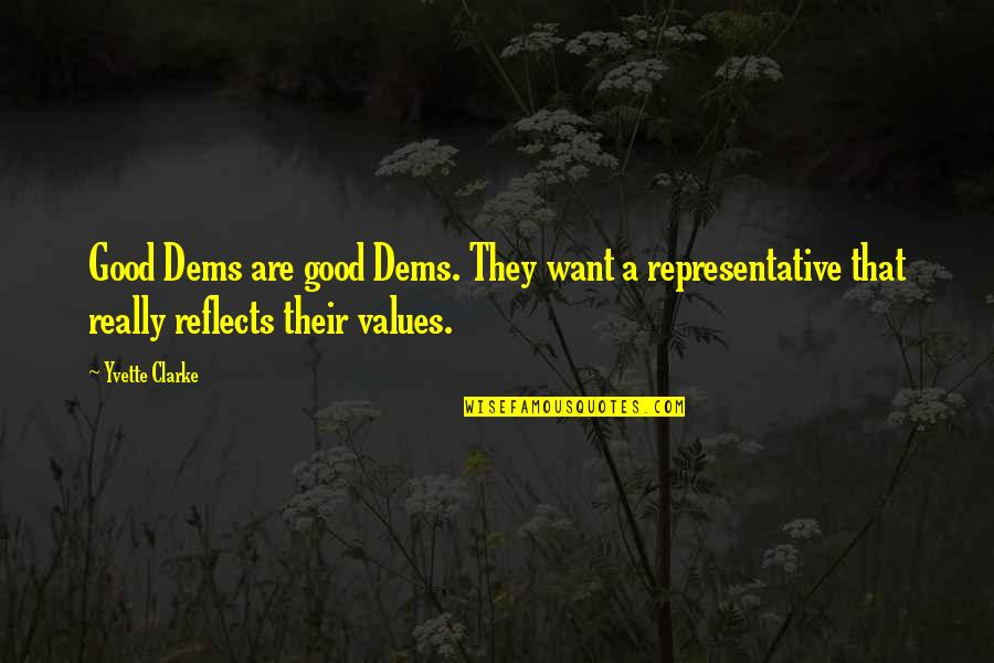Yvette's Quotes By Yvette Clarke: Good Dems are good Dems. They want a