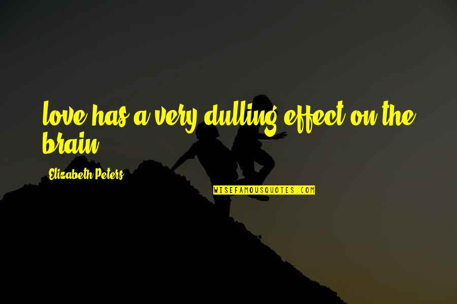 Zabuza Momochi Quotes By Elizabeth Peters: love has a very dulling effect on the