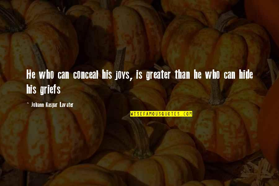 Zabuza Momochi Quotes By Johann Kaspar Lavater: He who can conceal his joys, is greater