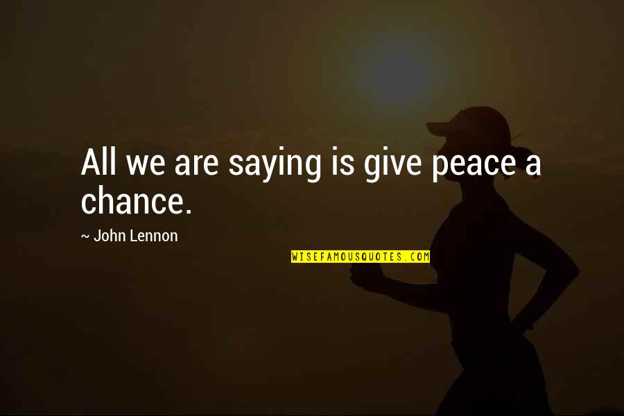 Zabuza Momochi Quotes By John Lennon: All we are saying is give peace a