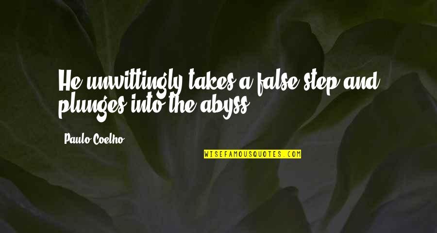 Zabuza Momochi Quotes By Paulo Coelho: He unwittingly takes a false step and plunges
