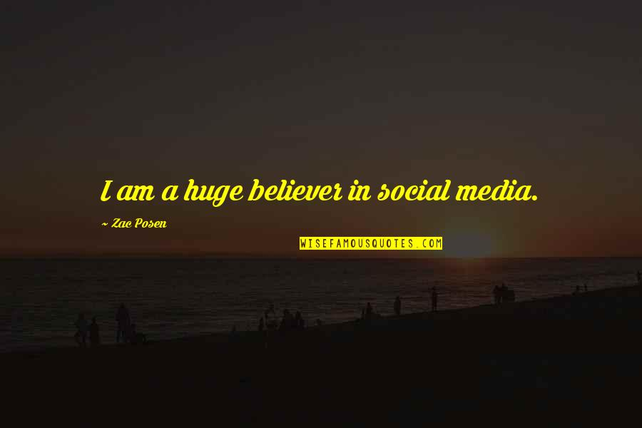 Zac Quotes By Zac Posen: I am a huge believer in social media.
