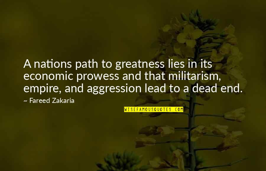 Zakaria Quotes By Fareed Zakaria: A nations path to greatness lies in its