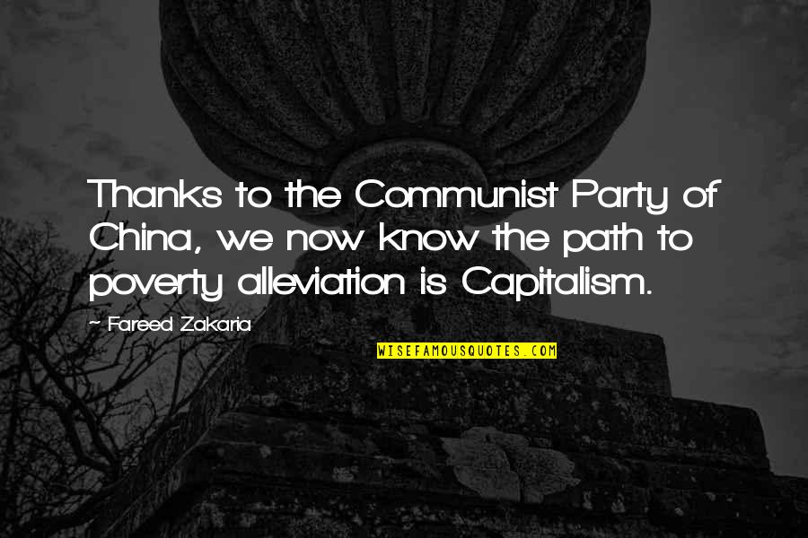 Zakaria Quotes By Fareed Zakaria: Thanks to the Communist Party of China, we