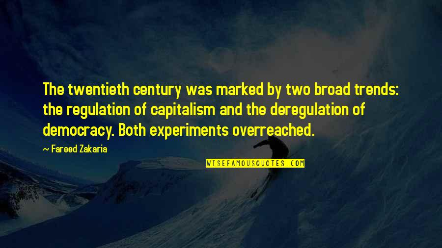 Zakaria Quotes By Fareed Zakaria: The twentieth century was marked by two broad
