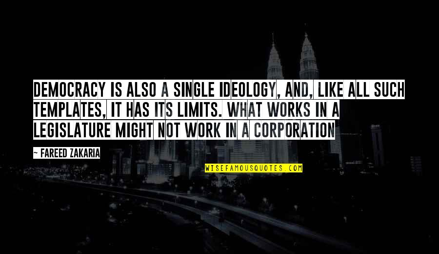 Zakaria Quotes By Fareed Zakaria: Democracy is also a single ideology, and, like