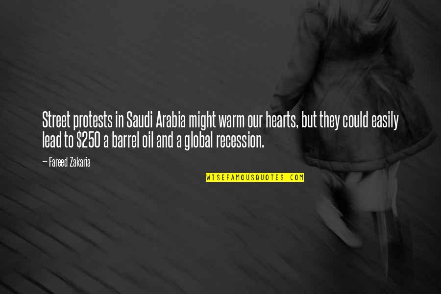 Zakaria Quotes By Fareed Zakaria: Street protests in Saudi Arabia might warm our