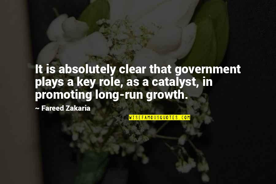 Zakaria Quotes By Fareed Zakaria: It is absolutely clear that government plays a