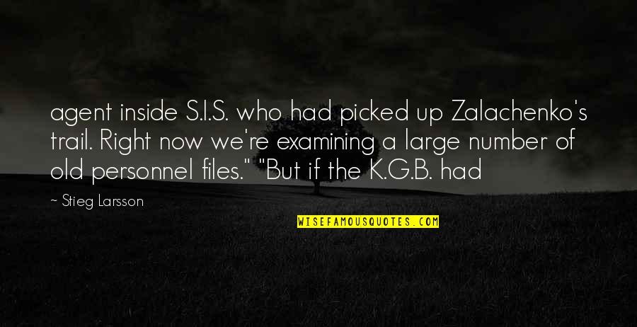 Zalachenko Quotes By Stieg Larsson: agent inside S.I.S. who had picked up Zalachenko's
