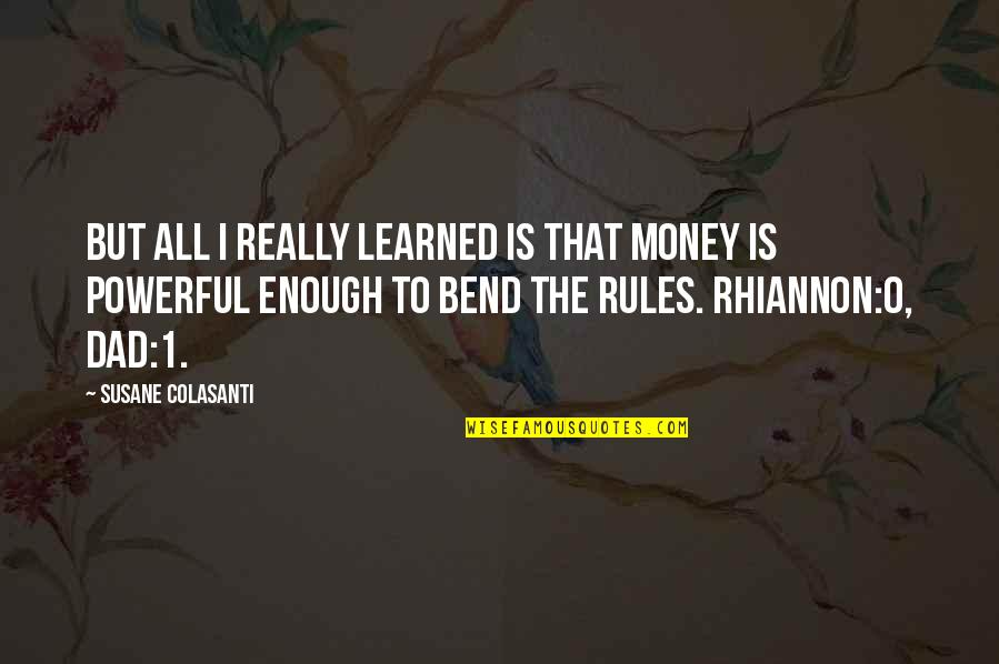 Zardo Quotes By Susane Colasanti: But all I really learned is that money