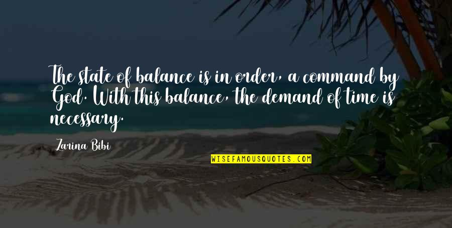 Zarina Bibi Quotes By Zarina Bibi: The state of balance is in order, a